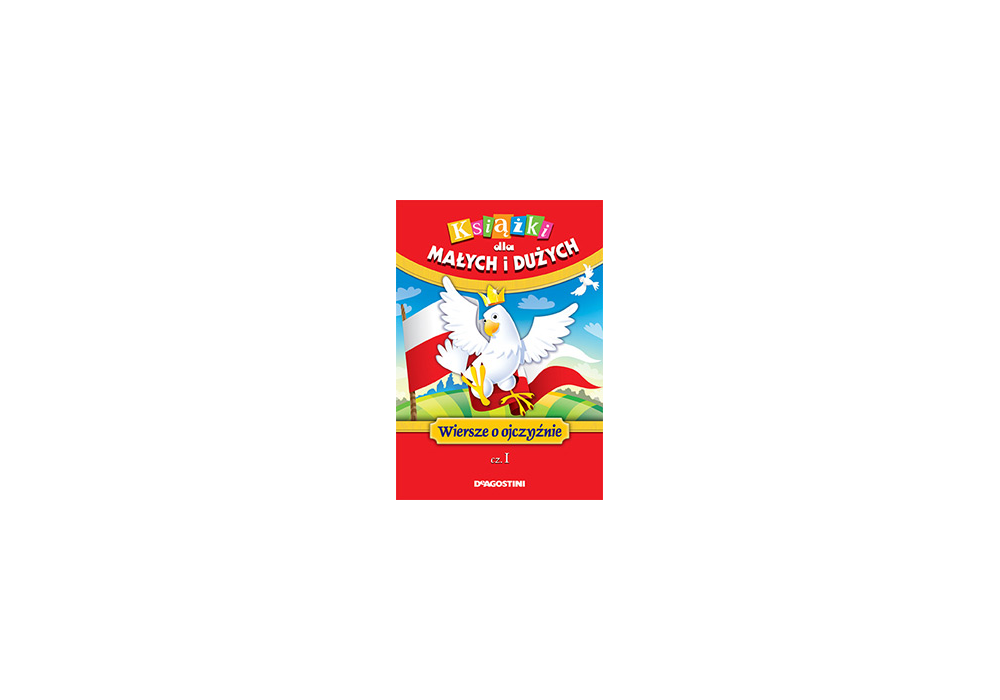Książki Dla Małych I Dużych Numer 54 Wiersze O Ojczyźnie Cz I Niedostępny